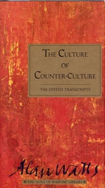 Culture of Counter-Culture, The Edited Transcripts <br>  By: Watts, Alan