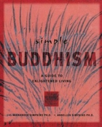 Simple Buddhism: A Guide to Enlightened Living <br>  By: Alexander and Annellen Simpkins