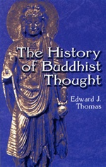 History of Buddhist Thought <br> By: Thomas, Edward J.