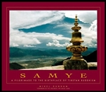 Samye: A Pilgrimage to the Birthplace of Tibetan Buddhism <br>  By: Mikel Dunham