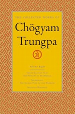 Collected Works of Chogyam Trungpa, Vol. 8