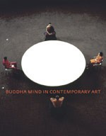 Buddha Mind in Contemporary Art, Jacquelynn Baas and Mary Jane Jacob,