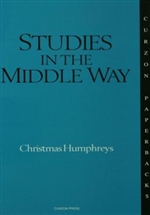 Studies in the Middle Way: Being Thoughts on Buddhism Applied <br>  By: Christmas Humphreys