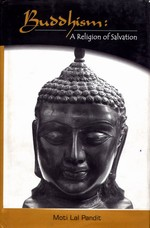 Buddhism: A Religion of Salvation <br>  By: Moti Lala Pandit