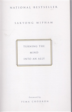 Turning the Mind into an Ally <br> By: Sakyong Mipham