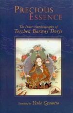 Precious Essence, The Inner Autobiography of Terchen Barway Dorje <br>  By: Lama Yeshe Gyamtso, tr.