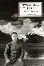 Japanese Agent in Tibet: My Ten Years of Travel in Disguise <br>  By: Hisao Kimura / Scott Berry