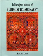 Lalitavajra's Manual of Buddhist Iconography <br>By: Sushama Lohia