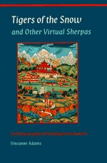 Tigers of the Snow and Other Virtual Sherpas, Vincanne Adams