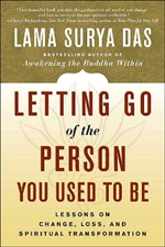 Letting Go of the Person You Used To Be <br>  By: Lama Surya Das