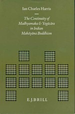 Continuity of Madhyamaka and Yogacara in Indian Mahayana Buddhism <br> By: Ian Charles Harris