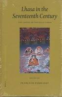 Lhasa in the Seventeenth Century<br>By: Francoise Pommaret