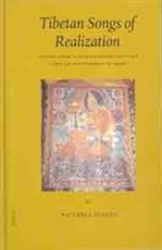 Tibetan Songs of Realization, Echoes from a Seventeenth-Century Scholar and Siddha in Amdo <br> By: Victoria Sujata