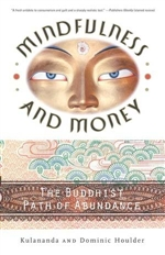 Mindfulness and Money <br>  By: Dominic and Kulananda Houlder