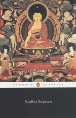 Buddhist Scriptures, A rich new selection of writings that reveal the core teachings of the Buddhist tradition  <br>  By: Donald Lopez