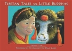 Tibetan Tales for Little Buddhas By: Naomi Rose