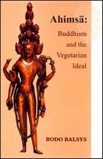 Ahimsa: Buddhism, the Vegetarian Ideal
