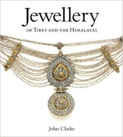 Jewelry of Tibet and the Himalayas <br> By: John Clarke