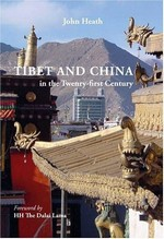 Tibet and China in the Twenty-First Century, Non - violence Versus State Power <br>  By: John Heath