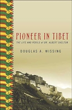 Pioneer in Tibet, The Life and Perils of Dr. Albert Shelton