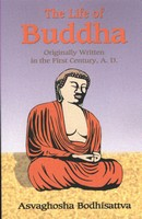 Life of Buddha: Originally Written in the First Century, A.D. by Asvaghosha,