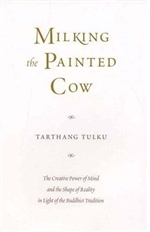 Milking the Painted Cow <br> By: Tarthang Tulku