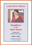 Buddhism in the Real World <br> By: Lama Kathy Wesley