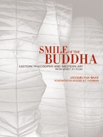 Smile of the Buddha, Eastern Philosophy and Western Art from Monet to Today <br> By: J. Baas