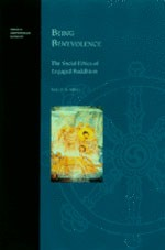 Being Benevolence: The Social Ethics of Engaged Buddhism, Sallie B. King