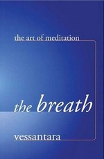 Art of Meditation; the Breath <br>By: Vessantara