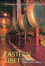 Eastern Tibet, Bridging Tibet and China <br> By: Christoph Baumer & Therese Weber