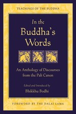 In the Buddha's Words, An Anthology of Discourses from the Pali Canon, Teachings of the Buddha
