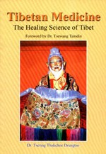 Tibetan Medicine: The Healing Science of Tibet <br>  By: Tsering Thakchoe Drungtso