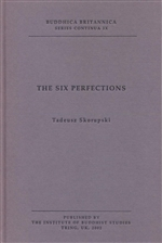 Six Perfections <br>By: Tadeusz Skorupski, editor