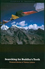 Searching for Buddha's Tooth, Personal Stories of Tibetan Culture <br>BY: Tsering N. Khortsa