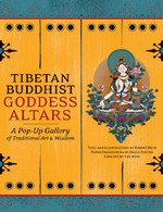 Tibetan Buddhist Goddess Altars, A Pop-Up Gallery of Traditional Art and Wisdom