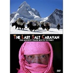 Last Salt Caravan: The Ancient Trade Route to Tibet