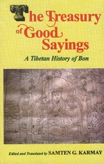 Treasury of Good Sayings, A History of Bon <br> By: Karmy, Samten