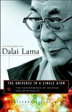 Universe in a Single Atom: The Convergence of Science and Spirituality <br> By: H.H. Dalai Lama