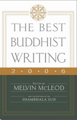 Best Buddhist Writing 2006 <br>  By: Melvin McLeod, ed.