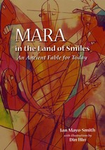 Mara in the Land of Smiles: An Ancient Fable for Today <br> By: Ian Mayo Smith