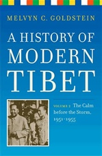 History of Modern Tibet, Volume 2: The Calm Before the Storm: 1951-1955 <br> By: Goldstein, Melvyn C.