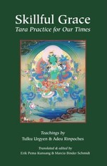 Skillful Grace: Tara Practice for Our Time