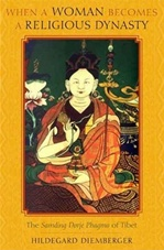 When a Woman Becomes a Religious Dynasty: The Samding Dorje Phagmo of Tibet <br>By: Hildegard Diemberger
