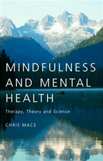 Mindfulness and Mental Health <br>  By: Chris Mace