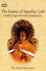 Essence of Superfine Gold: A Guide on Stages of the Paths to Enlightenment <br>  By: The Third Dalai Lama