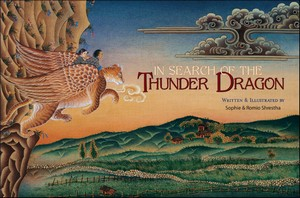 In Search of the Thunder Dragon <br> By: Sophie and Romio Shrestha