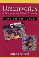 Dreamworlds of Shamanism and Tibetan Buddhism