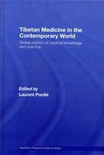 Tibetan Medicine in the Contemporary World Global Politics of Medical Knowledge and Practice