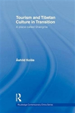 Tourism and Tibetan Culture in Transition: A Place called Shangrila  By: Ashild Kolas